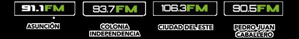 Asunción: 91.1 FM - Colonia Independencia: 93.7 FM - Ciudad del Este: 106.3 FM - Pedro Juan Caballero: 90.5 FM